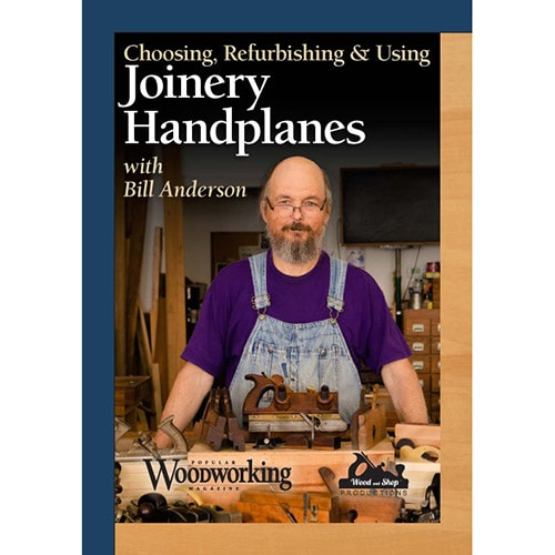 DVD cover for Choosing, Refurbishing & Using Joinery Handplanes with Bill Anderson in Roy Underhill's Woodwright's School