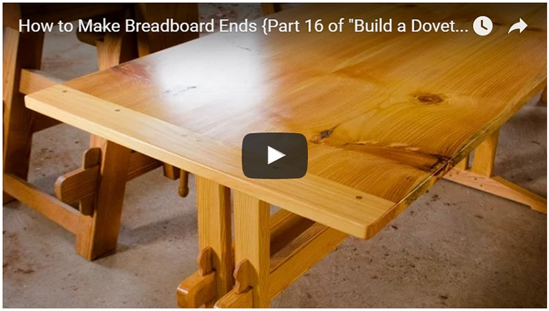 """How to Make Breadboard Ends {Part 16 of """"Build a Dovetail Desk with Hand Tools""""}"""