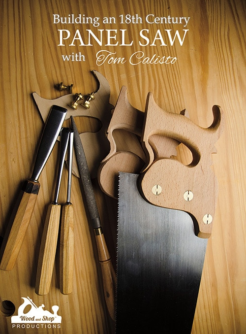 DVD cover of Building an 18th century panel saw with tom calisto saws on a workbench