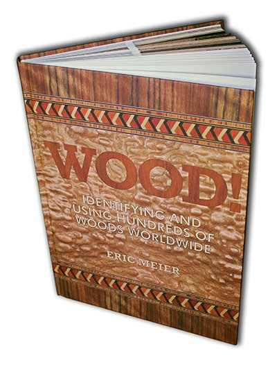 Book cover WOOD! Identifying and Using Hundreds of Woods Worldwide by Eric Meier