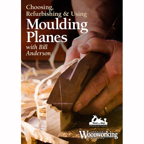 DVD cover for Choosing, Refurbishing and Using Moulding Planes with Bill Anderson